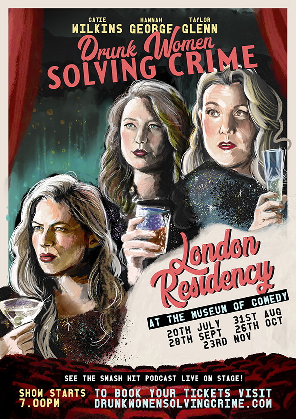 Drunk Women Solving Crime London Residency